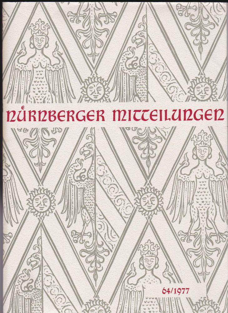 Hirschmann, Gerhard & Machilek, Franz (Eds.) Nürnberger Mitteilungen MVGN 64 / 1977, Mitteilungen des Vereins für Geschichte der Stadt Nürnberg