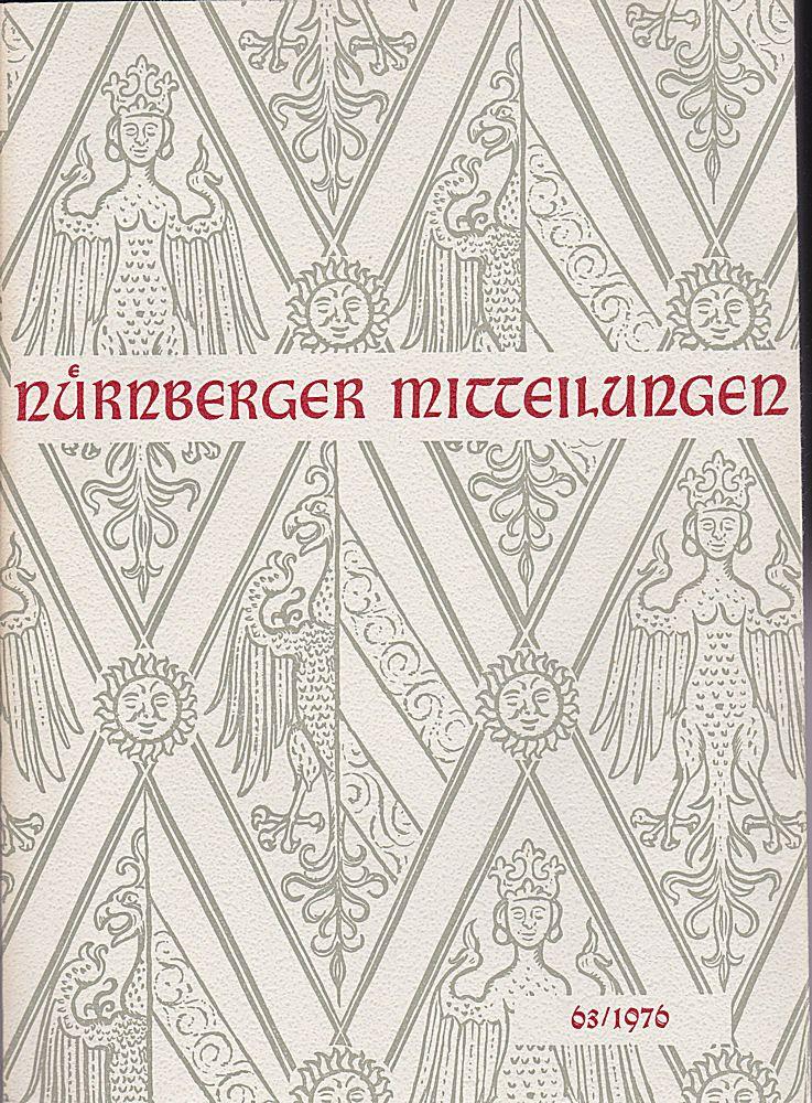 Hirschmann, Gerhard & Machilek, Franz (Eds.) Nürnberger Mitteilungen MVGN 63 / 1976, Mitteilungen des Vereins für Geschichte der Stadt Nürnberg