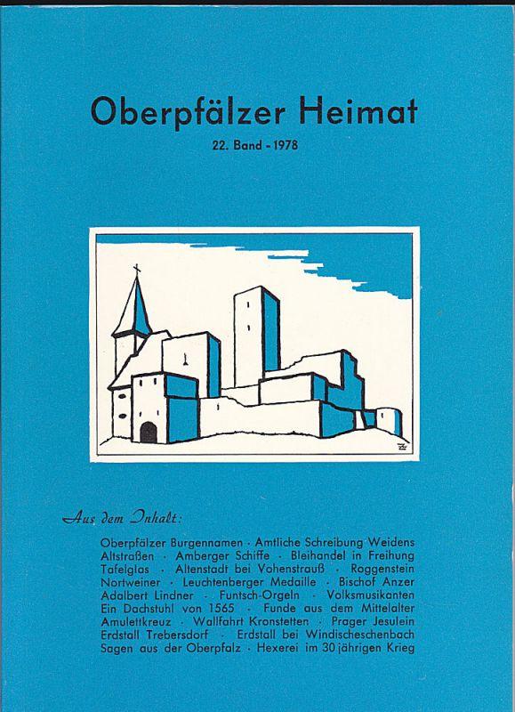 Zückert, Gerhard (Schriftleitung) Oberpfälzer Heimat. 22. Band 1978