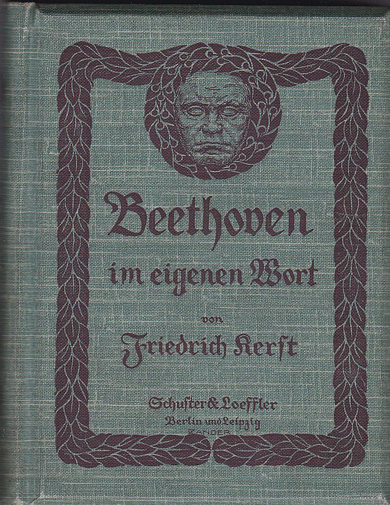 Kerst, Friedrich Beethoven im eigenen Wort