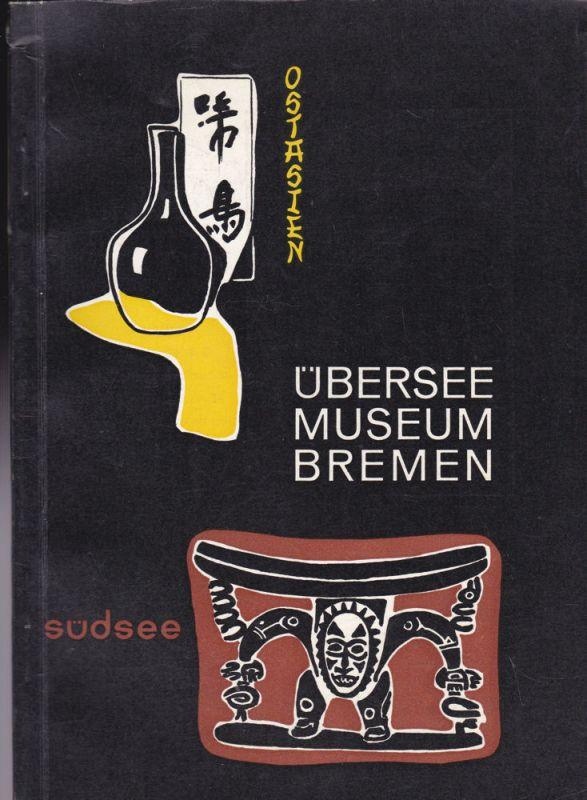 Hoose, Alice Südsee und Ostasien. Ein Führer durch das Überseemuseum in Bremen