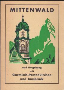 Mittenwald und Umgebung mit Garmisch-Partenkirchen und Innsbruck