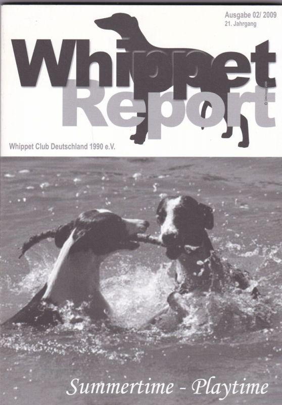 Whippet Club Deutschland 1990 e.V. (Hrsg) Whippet Report Ausgabe 02/2009, 21. Jahrgang