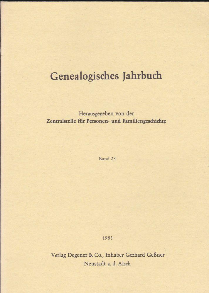 Zentralstelle für Personen- und Familiengeschichte zu Berlin (Hrsg.) Genealogisches Jahrbuch Band 23 / 1983