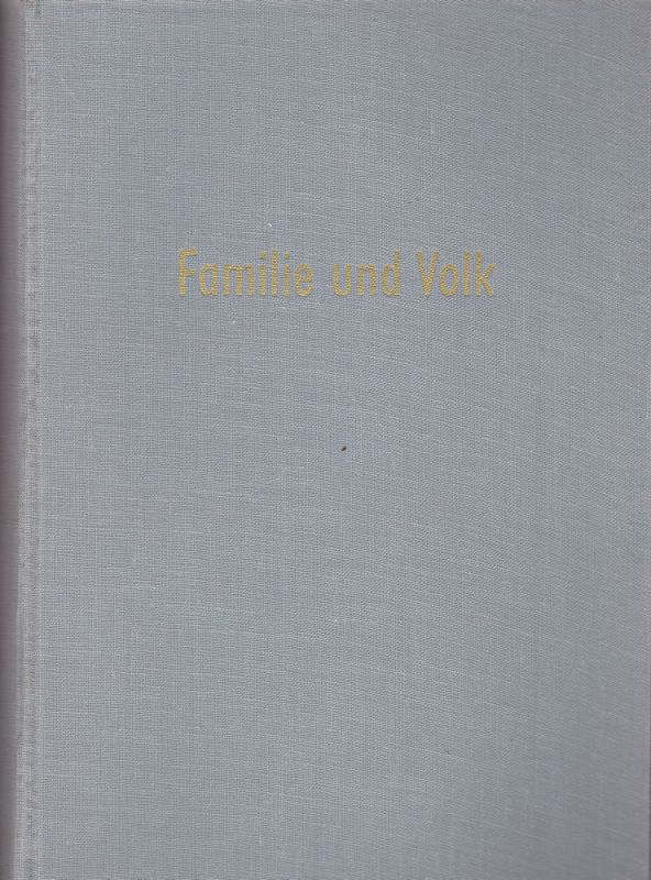 Mitgau, Hermann und Roesler, Gottfried (Schriftleiter) Familie und Volk. Zeitschrift für Genealogie und Bevölkerungskunde Band III. 5/6 Jahrgang 1956/57