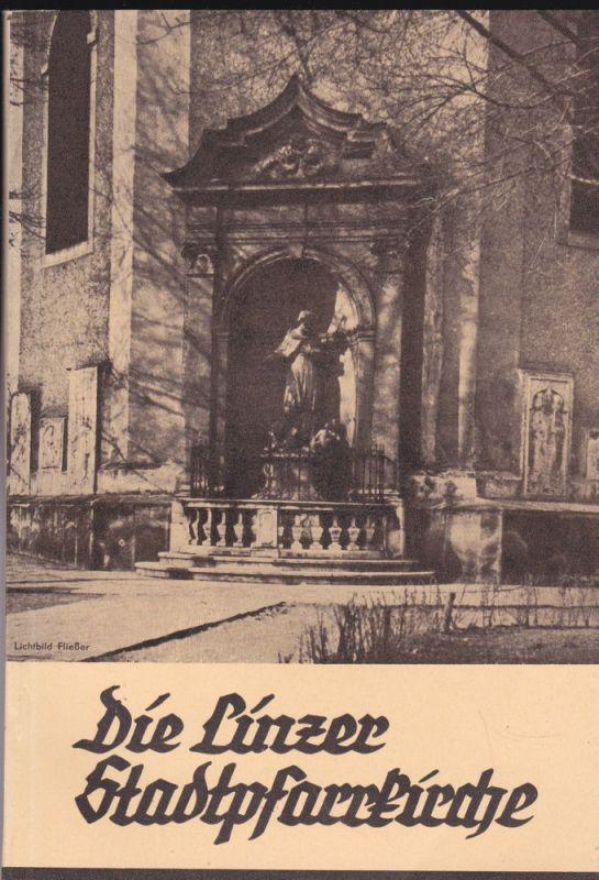 Fließer, Josef Die Linzer Stadtpfarrkirche 1286-1936