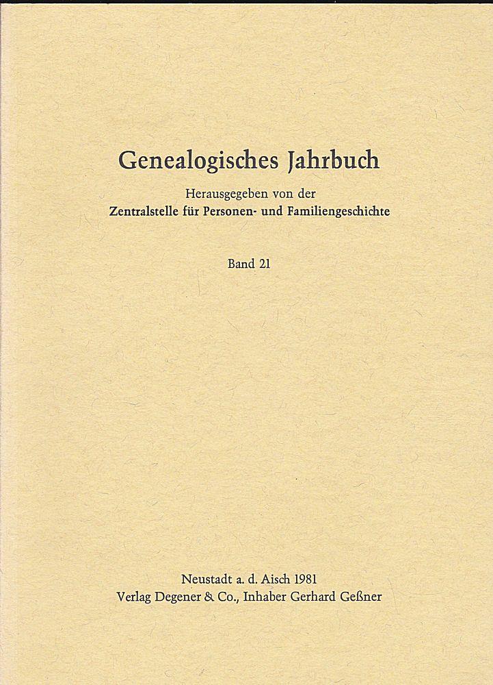 Zentralstelle für Personen- und Familiengeschichte zu Berlin (Hrsg.) Genealogisches Jahrbuch Band 21 / 1981