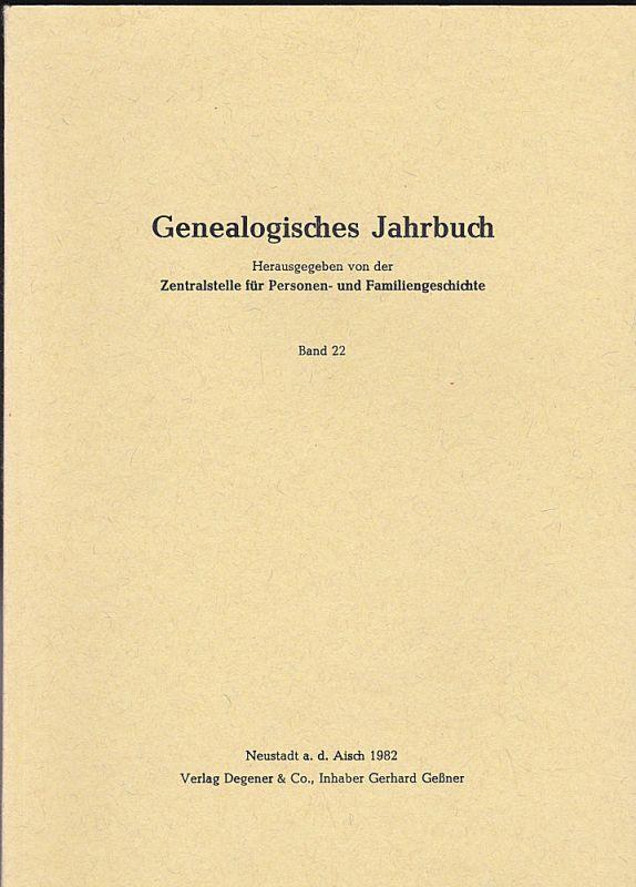 Zentralstelle für Personen- und Familiengeschichte zu Berlin (Hrsg.) Genealogisches Jahrbuch Band 22 / 1982