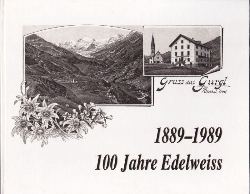 """Scheiber, Erich (Hrsg) 1889-1989 100 Jahre Edelweiss. Die Geschichte des Hotels """"Edelweiss & Gurgl"""" in Obergurgl, Ötztal, Tirol"""