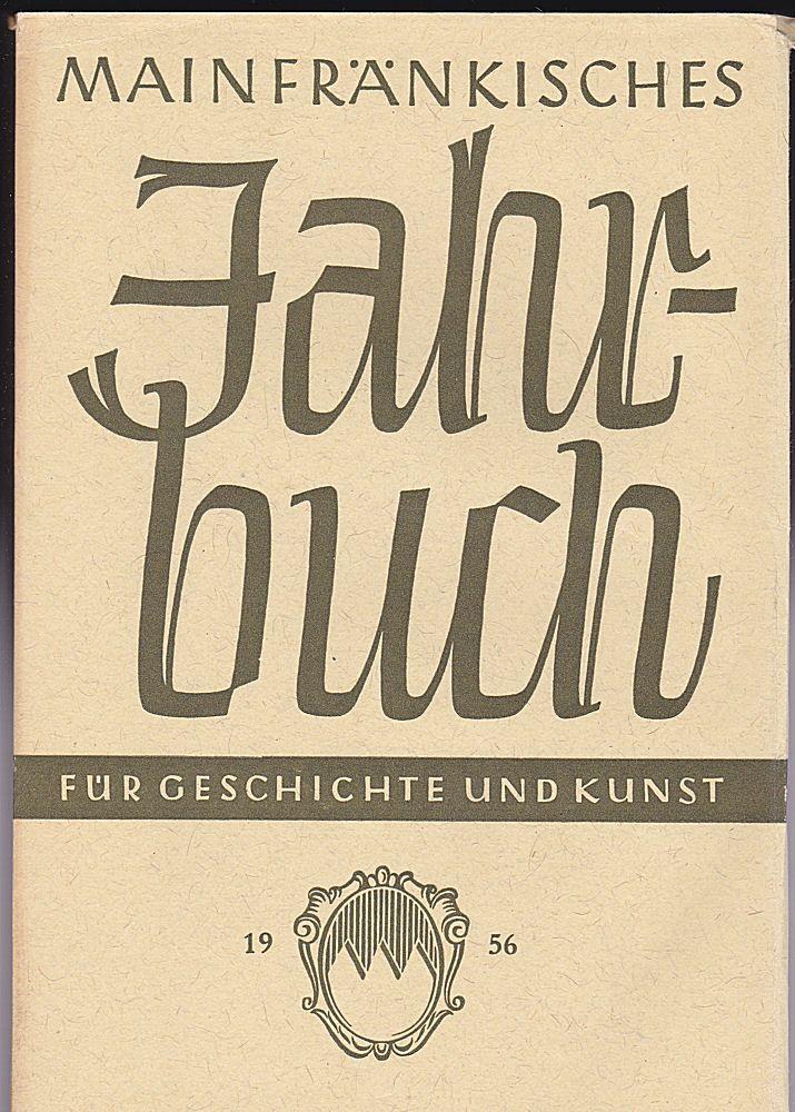 Freunde Mainfränkischer Kunst und Geschichte e.V. (Hrsg.) Mainfränkisches Jahrbuch für Geschichte und Kunst. Nr.8 0