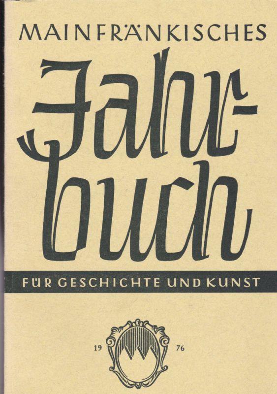 Freunde Mainfränkischer Kunst und Geschichte e.V. (Hrsg.) Mainfränkisches Jahrbuch für Geschichte und Kunst. Nr.28