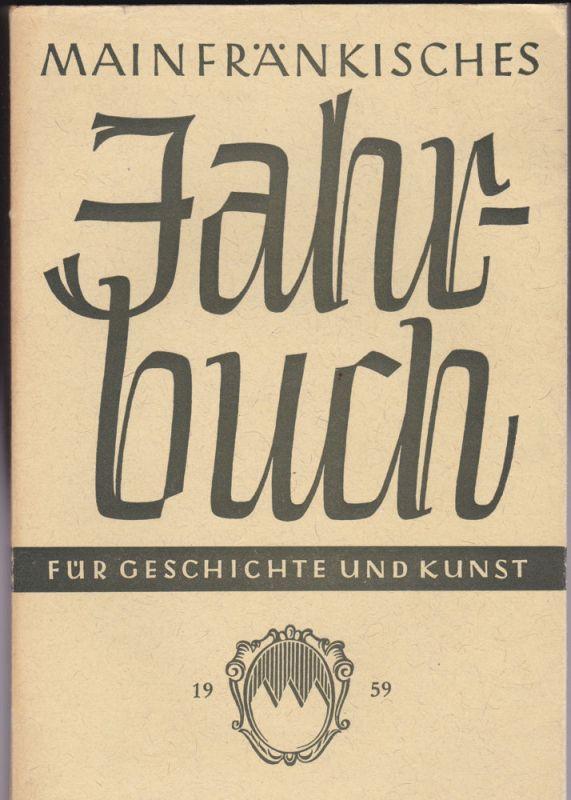 Freunde Mainfränkischer Kunst und Geschichte e.V. (Hrsg.) Mainfränkisches Jahrbuch für Geschichte und Kunst. Nr.11