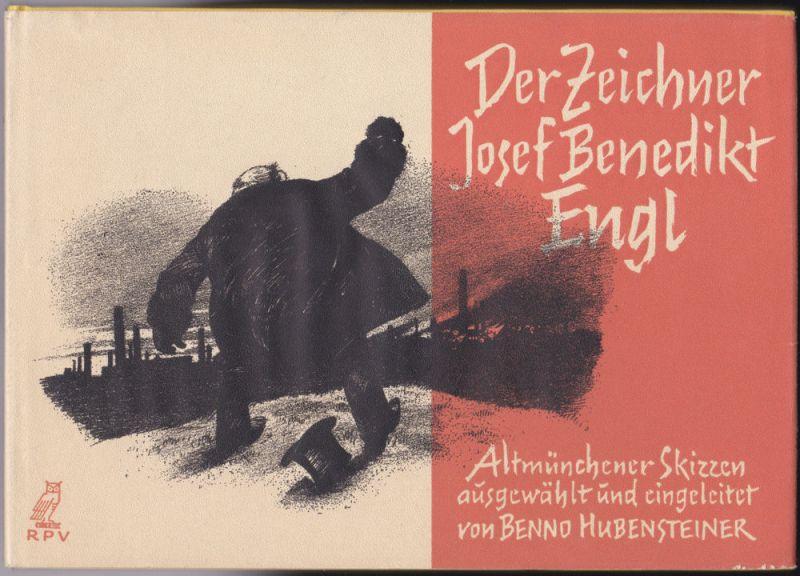 Hubensteiner, Benno (Auswahl und Einleitung) Der Zeichner Josef Benedikt Engl. Altmünchener Skizzen