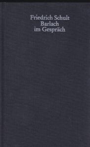 Jansen, Elmar (Hrsg) Friedrich Schult. Barlach im Gespräch mit ergänzenden Auzeichnungen des Verfassers