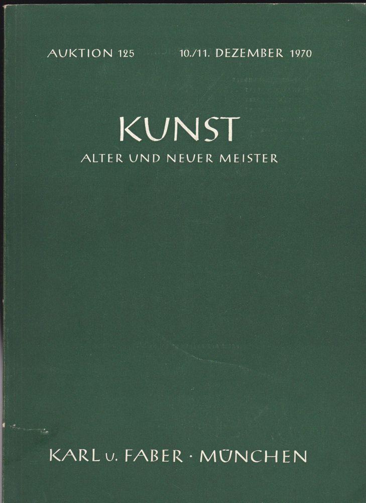 Karl u. Faber, München Katalog zur Auktion 125 Kunst Alter und Neuer Meister 10./11. Dezember 1970