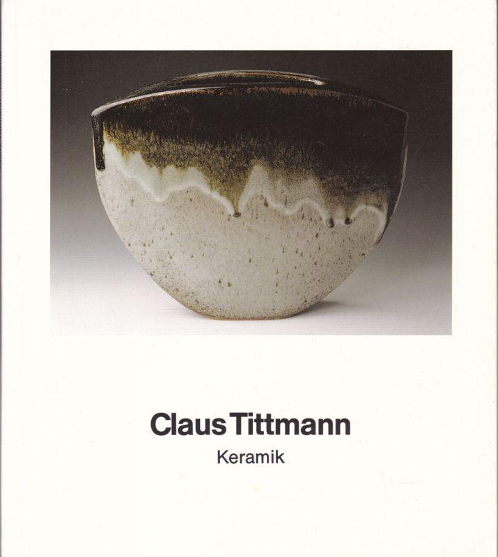 Tittmann, Claus Claus Tittmann Keramik