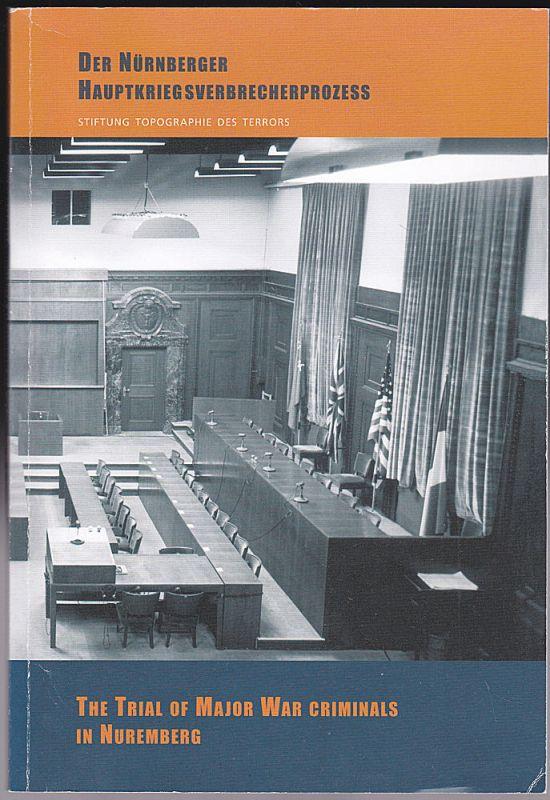 Stiftung Topographie des Terrors (Hrsg) Der Nürnberger Hauptkriegsverbrecherprozess / The Trial of Major War Ciminals in Nuremberg