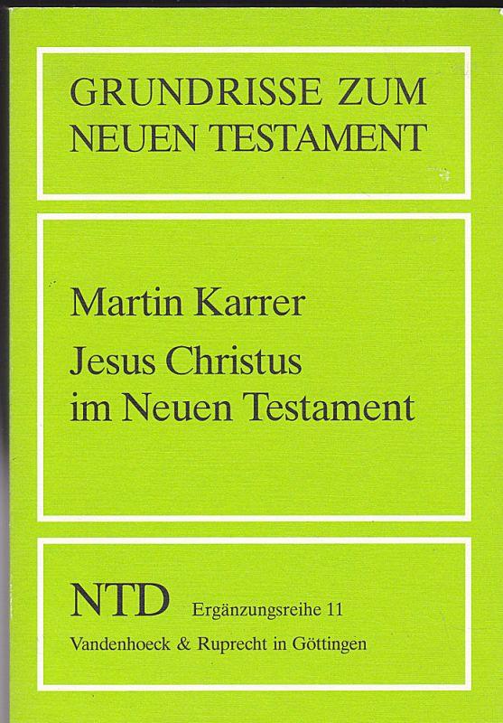 Karrer, Martin Jesus Christus im Neuen Testament