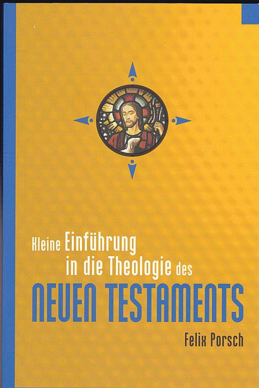 Porsch, Felix Kleine Einführung in die Theologie des Neuen Testaments