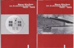 Bollenbeck, Karl Josef Neue Kirchen des Erzbistums Köln 1955-1995. Band 1 und 2