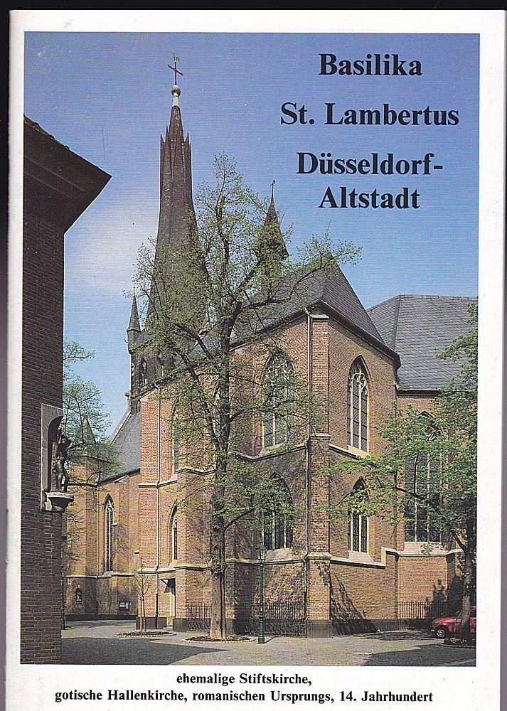 Richartz, Hermann J. Basilika St. Lambertus Düsseldorf- Altstadt, ehem. Stiftskirche, gotische Hallenkirche, romanischen Ursprungs, 14. Jahrhundert