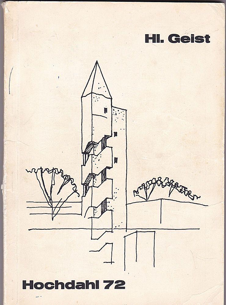 Kirchengemeinde St. Franziskus, Hochdahl (Hrsg) Festschrift zur Weihe des 2. katholischen Gemeindezentrums in Hochdahl