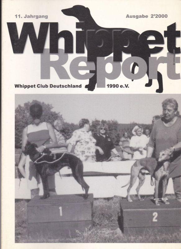 Whippet Club Deutschland 1990 e.V. (Hrsg) Whippet Report Ausgabe 02/2000, 11. Jahrgang