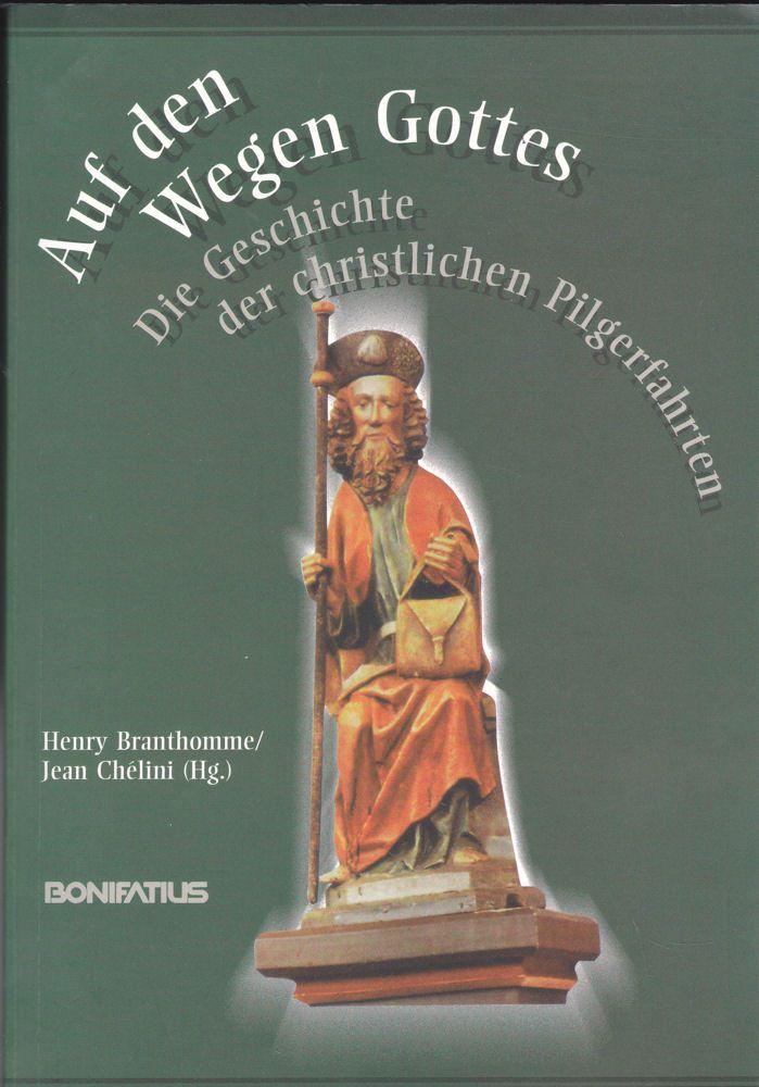 Branthomme, Henry und Chélini, Jean Auf den Wegen Gottes. Die Geschichte der christlichen Pilgerfahrten