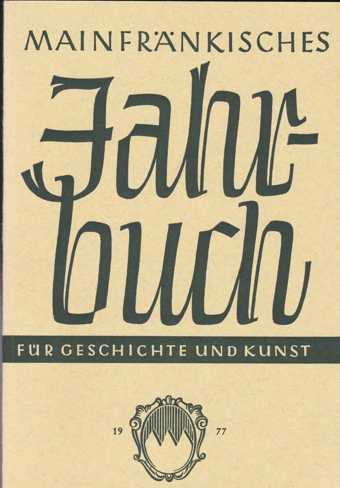 Freunde Mainfränkischer Kunst und Geschichte e.V. (Hrsg.) Mainfränkisches Jahrbuch für Geschichte und Kunst. Nr.29