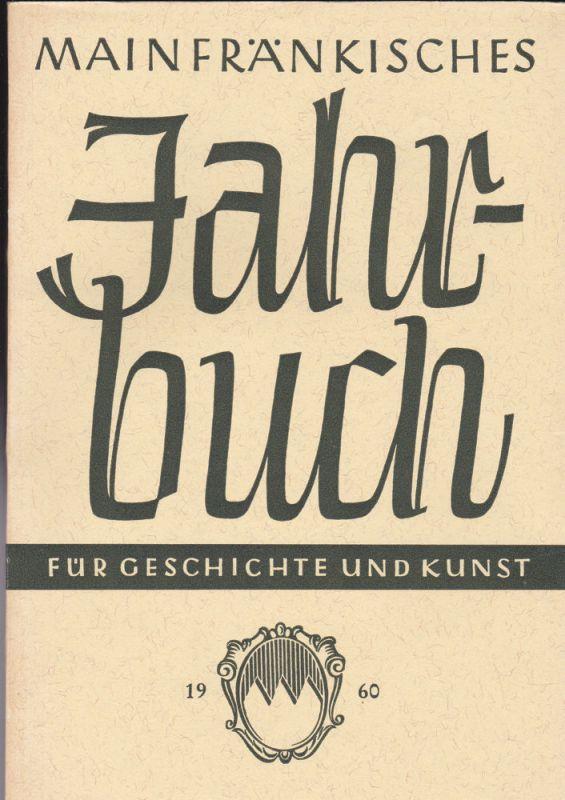 Freunde Mainfränkischer Kunst und Geschichte e.V. (Hrsg.) Mainfränkisches Jahrbuch für Geschichte und Kunst. Nr.12