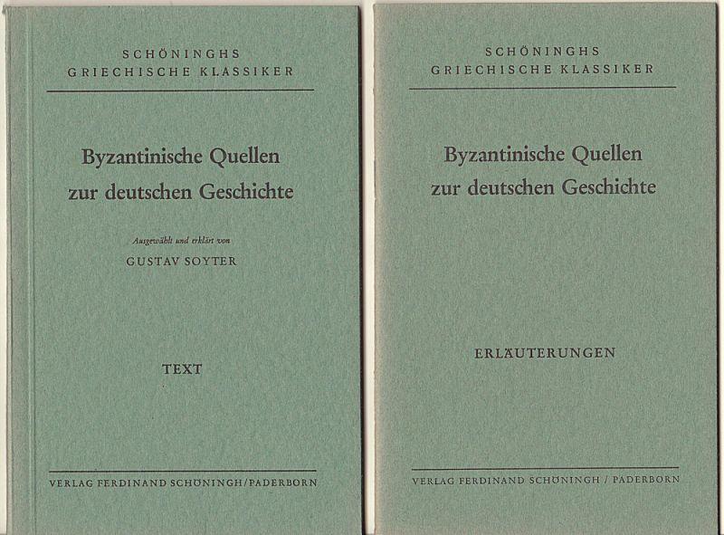 Soyter, Gustav Byzantinische Quellen zur deutschen Geschichte. Text und Erläuterungen
