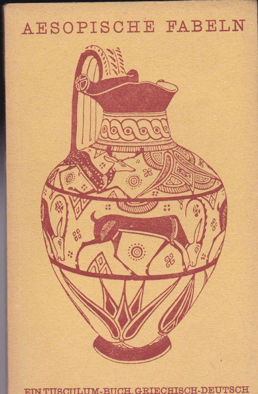 Hausrath, August Aesopsche Fabeln. Urtext und Übertragung. Gefolgt von einer Abhandlung: Die Aesoplegende