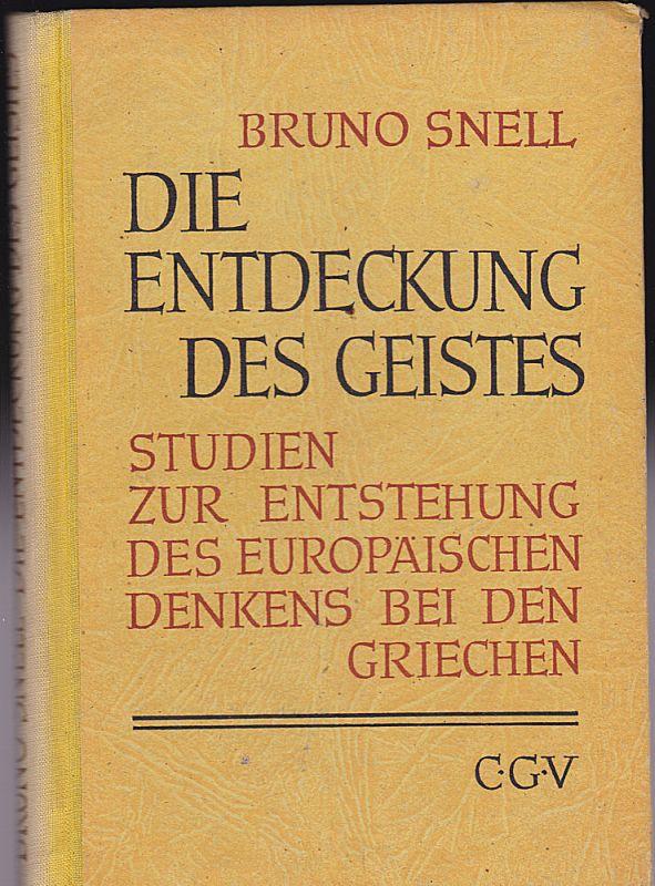 Snell, Bruno Die Entdeckung des Geistes. Studien zur Entstehung des europäischen Denkens bei den Griechen