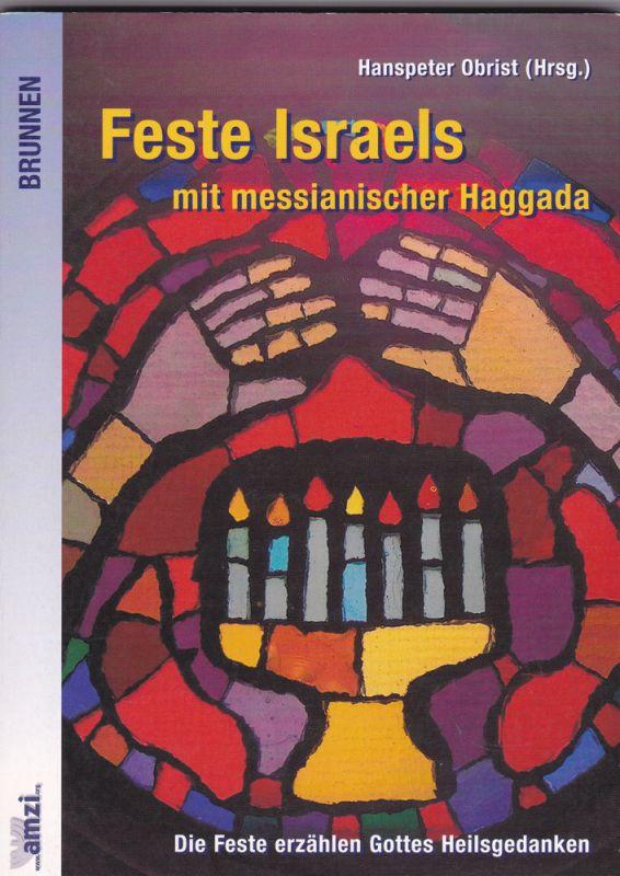 Obrist, Hanspeter (Hrsg) Feste Israels mit messianischer Haggada