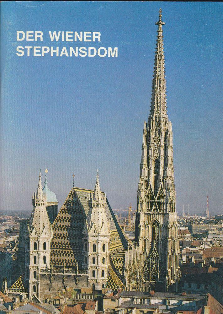 Salinger, Arthur Dom- und Metropolitankirche St. Stephan in Wien