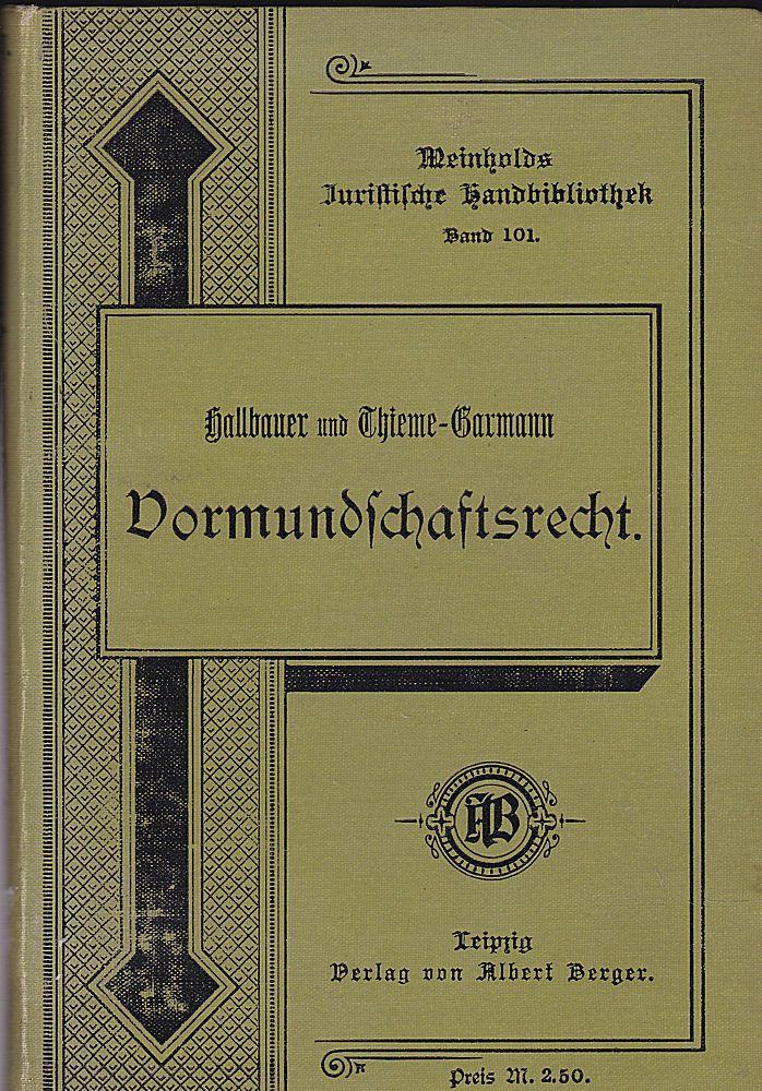 Hallbauer, M. und thieme-Garmann, R. Des neue Vormundschaftsrecht des Deutschen Bürgerlichen Gesetzbuches