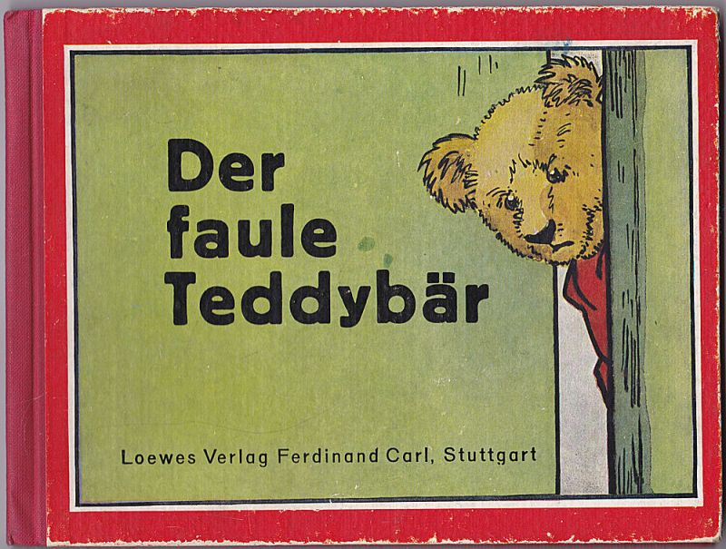Planck, Willy (Bilder) und Sixtus, Albert (Verse) Der faule Teddybär. Ein drolliges Bilderbuch