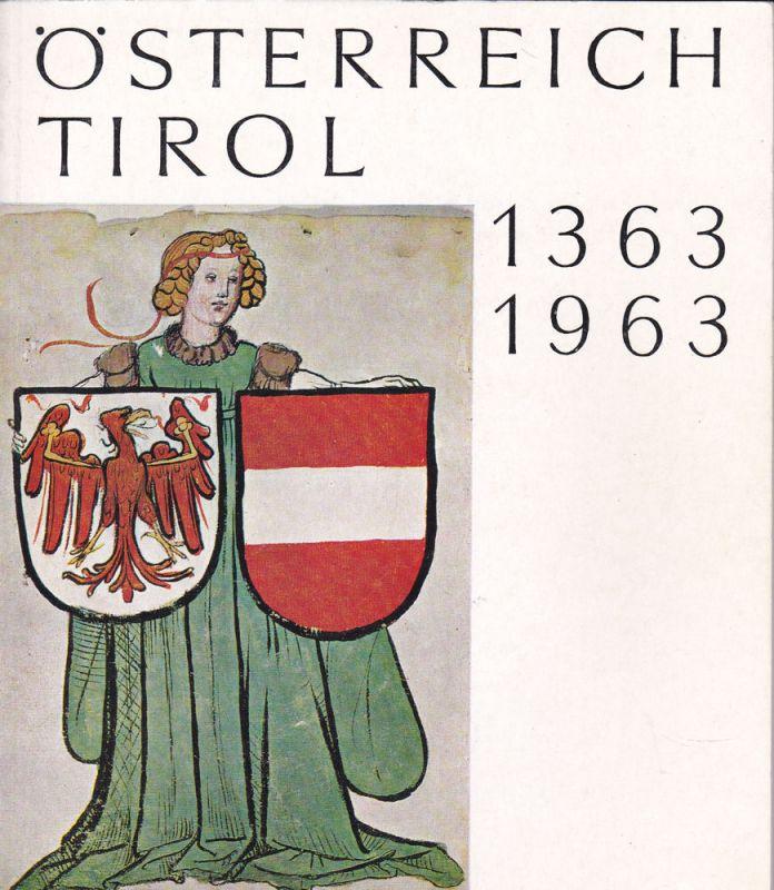 Drimmel, Heinrich und Tschiggfrey, Hans (Hrsg) Österreich Tirol 1363-1963. Ausstellungskatalog Hofburg Mai bis Oktober 1963