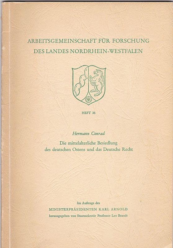 Conrad, Hermann Die mittelalterliche Besiedlung des deutschen Ostens und das Deutsche Recht