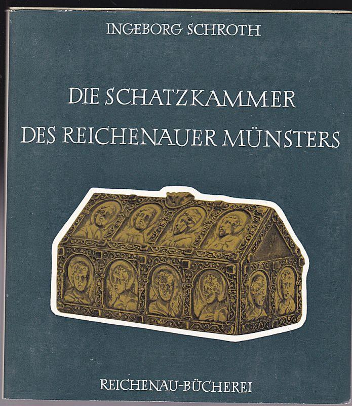 Schroth, Ingeborg Die Schatzkammer des Reichenauer Münsters