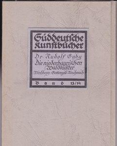 Guby, Rudolf Die niederbayrischen Waldklöster. Windberg, Gotteszell, Rinchnach