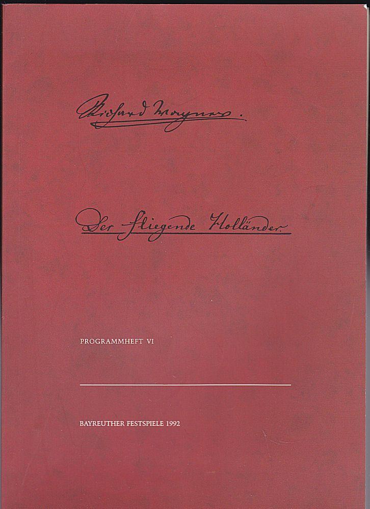 Wagner, Wolfgang (Ed.) Bayreuther Festspiele Programmheft 6, 1992 Der fliegende Holländer