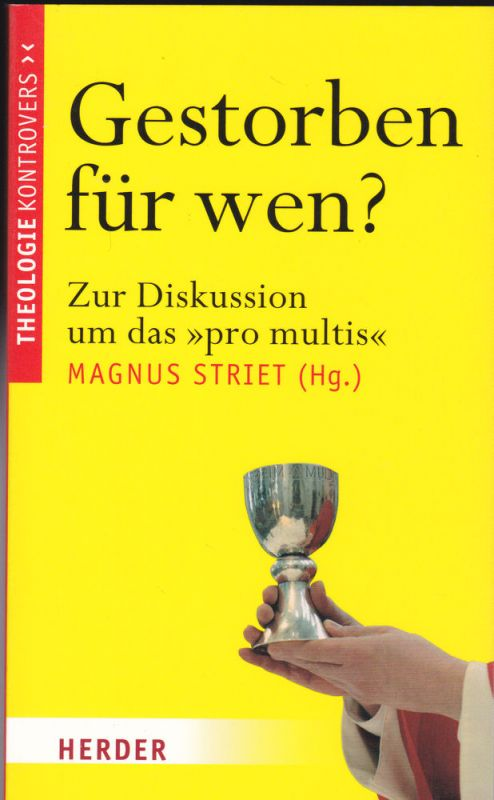 """Striet, Magnus (Hrsg) Gestorben für wen? Zur Diskussion um das """"pro multis"""""""