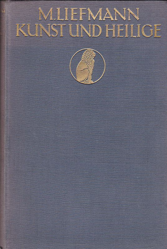 Liefmann, M. Kunst und Heilige. Ein ikonographisches Handbuch zur Erklärung der Werke der italienischen und deutschen Kunst