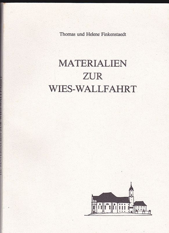 Finkenstaedt, Thomas und Helene Materialien zur Wies-Wallfahrt