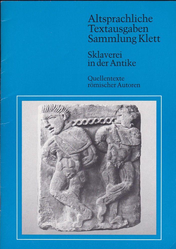 Schiff, Vera und Küppers, Egon Sklaverei in der Antike. Quellentexte römischer Autoren