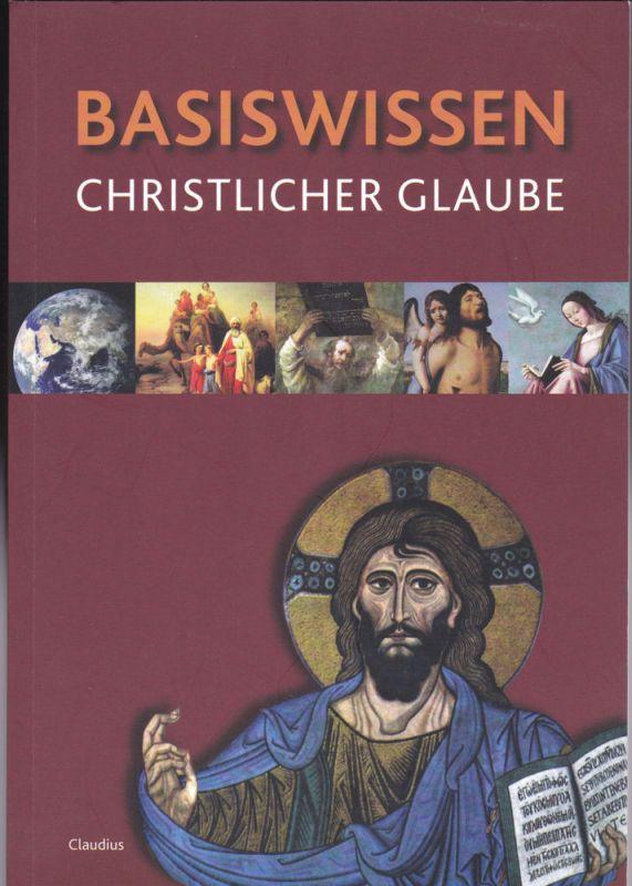 Basiswissen Christlicher Glaube