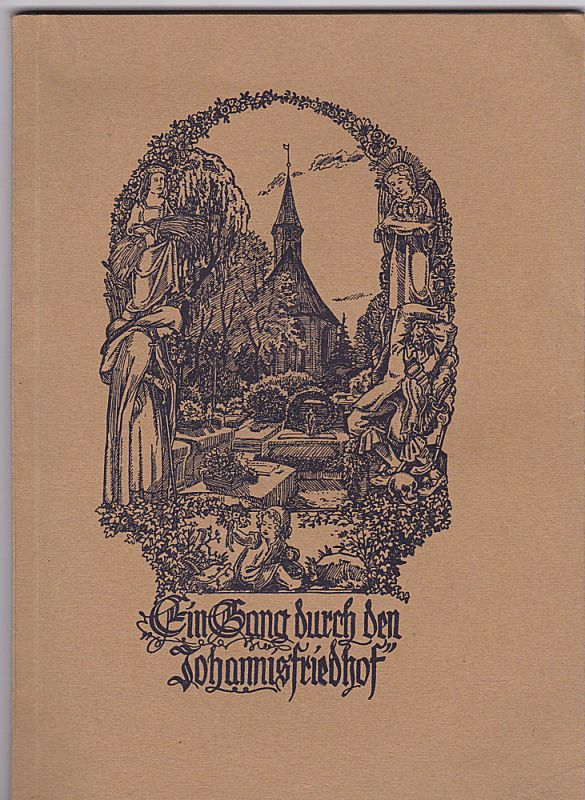 Gloßner, Otto Ein Gang durch den Johannis-Friedhof