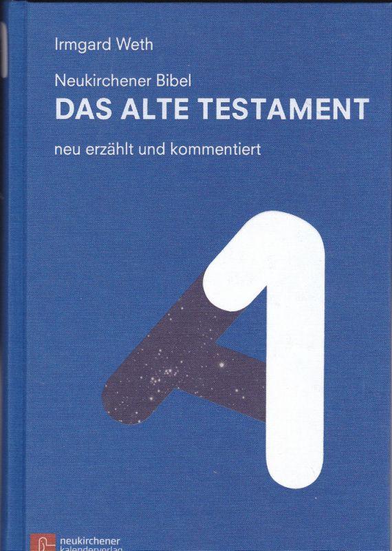 Werth, Irmgard Neukirchener Bibel: Das Alte Testament neu erzählt und kommentiert