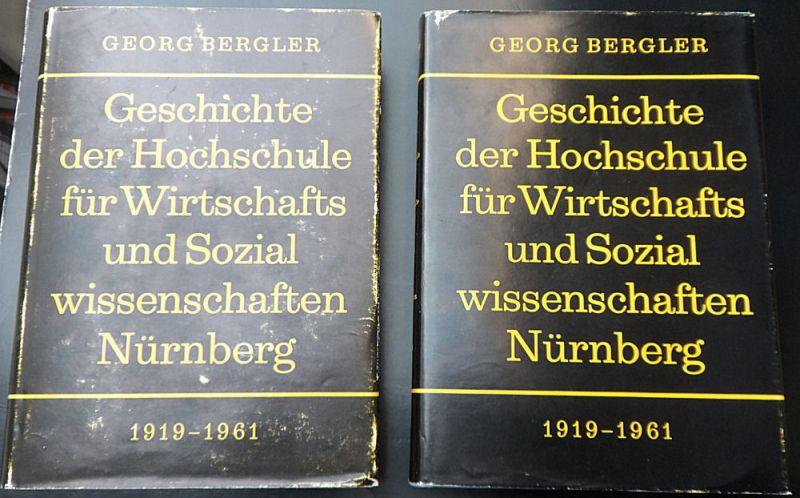Bergler, Georg Geschichte der Hochschule für Wirtschafts- und Sozialwissenschaften Nürnberg 1919-1961: 2 Bände